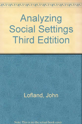 Analyzing Social Settings Third Edtition