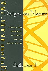 [Designs on Nature: Science and Democracy in Europe and the United States] (By: Sheila Jasanoff) [published: January, 2007]
