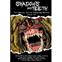 Shadows And Teeth: Ten Terrifying Tales Of Horror And Suspense: Volume 2