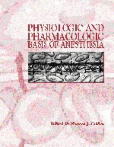 Physiologic and Pharmacologic Bases of Anesthesia by Vincent J. Collins (1996-02-01)