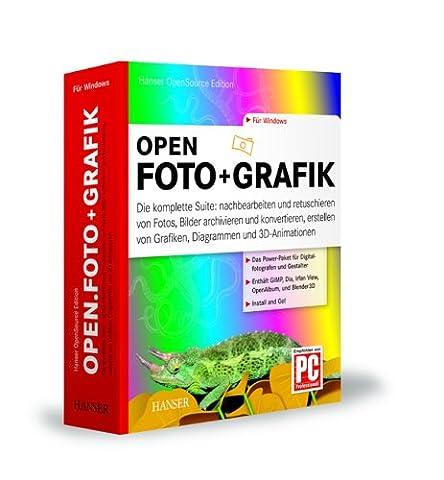 Hanser OpenSource Edition open.Foto+Grafik: Die komplette Suite: nachbearbeiten und retuschieren von Fotos, Bilder archivieren und konvertieren, erstellen von Grafiken, Diagrammen und (Das Diagramm)