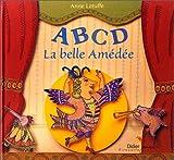 A B C D La belle Amédée   Letuffe, Anne (1973-....). Auteur. Illustrateur
