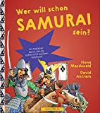 WER WILL SCHON Samurai sein?: Ein tödlicher Beruf, den du sicher nicht ausüben möchtest