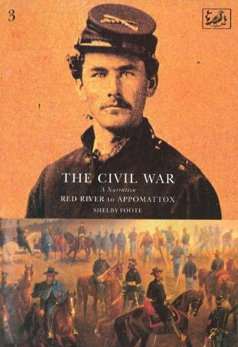 The Civil War Volume III: Red River to Appomattox (English Edition)