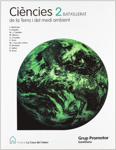 Ciencies de La Terra I Del Medi Ambient 2 Batxillerat La Casa Del Saber Catalan Grup Promotor