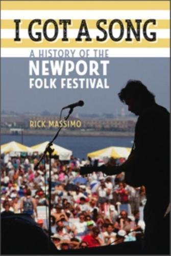 I Got a Song: A History of the Newport Folk Festival (Music/Interview)