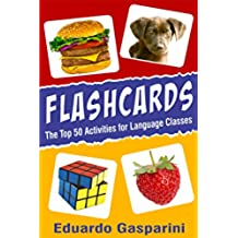 Flashcards: The Top 50 Activities for Language Classes (English Edition)
