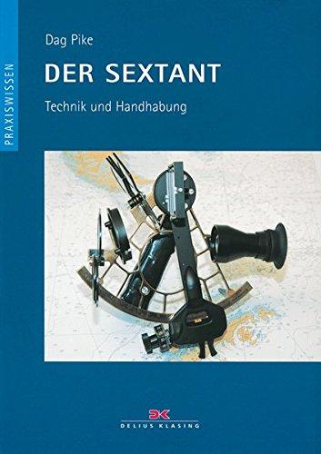 Der Sextant: Technik und Handhabung