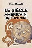"""""""Le siècle américain"""", une histoire"""
