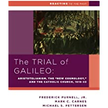 "The Trial of Galileo: Aristotelianism, the ""New Cosmology,"" and the Catholic Church, 1616-1633 (Reacting to the Past)"