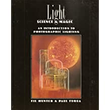 Light: Science & Magic : An Introduction to Photographic Lighting by Fil Hunter (1990-02-01)