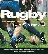 Rugby en Aquitaine: Histoire d'une rencontre