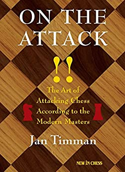 On The Attack: The Art of Attacking Chess According to the Modern Masters par [Timman, Jan]