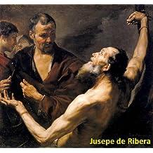 97 Color Paintings of Jusepe de Ribera (José de Ribera, Giuseppe Ribera (Lo Spagnoletto)) - Spanish Tenebrist Painter and Printmaker (January 12, 1591 – September 2, 1652)
