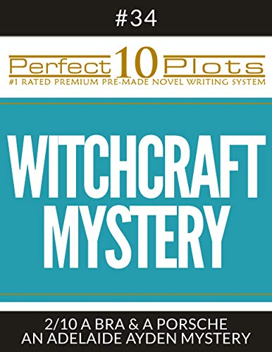 "Perfect 10 Witchcraft Mystery Plots #34-2 ""A BRA & A PORSCHE – AN ADELAIDE AYDEN MYSTERY"": Premium Pre-Made Novella Writing Template System (Perfect 10 Plots) (English Edition)"