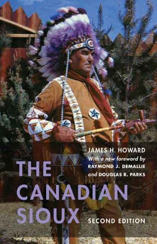 The Canadian Sioux (Studies in the Anthropology of North American Indians) (English Edition) por James H. Howard