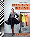 Freehand Fashion: Learn to sew the pe...