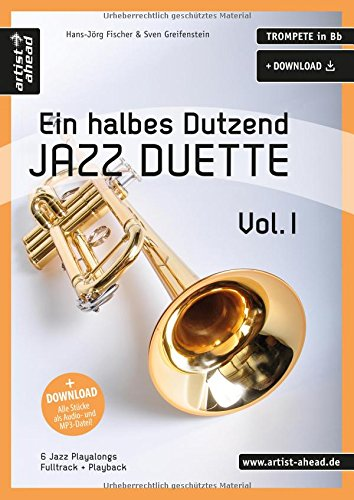Ein halbes Dutzend Jazz-Duette - Vol.1 - Trompete in Bb: 6 Jazz-Playalongs (inkl. Download). Spielbuch. Musiknoten.