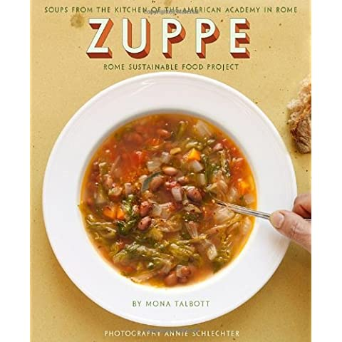 Zuppe: Soups from the Kitchen of the American Academy in Rome, The Rome Sustainable Food (3 Zuppa)