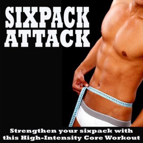 Sixpack Attack (Aerobics, Cardio & Fitness Tone It up Fit @ Strengthen Your Sixpack with This High-Intensity Core Workout Mix)