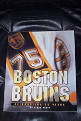 The Boston Bruins: Celebrating 75 Years