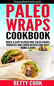 Paleo Wraps Cookbook: Quick