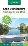 Ganz Brandenburg: Ausflüge in die Mark -