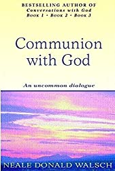 Communion With God: An uncommon dialogue by Neale Donald Walsch (2000-12-07)