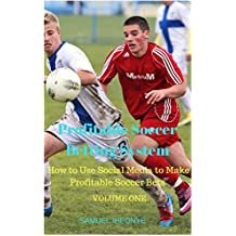 Profitable Soccer Betting System: How to Use Social Media to make Profitable Soccer Bets for Free (Volume One) (English Edition)