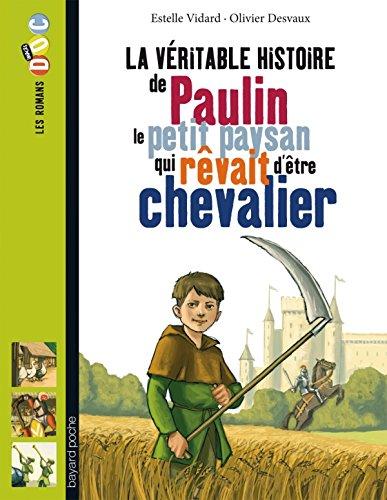 La vritable histoire de Paulin, le petit paysan qui rvait d'tre chevalier