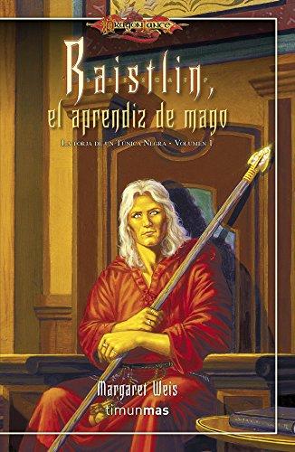 Raistlin, el aprendiz de mago: La Forja de un Túnica Negra. Volumen 1 (Dragonlance)