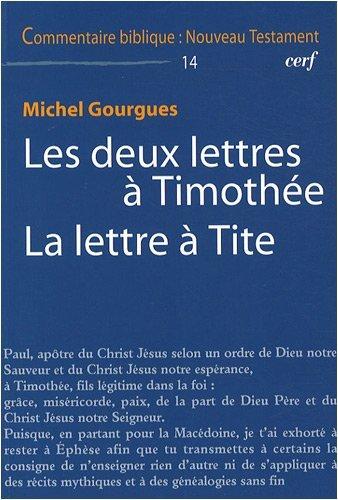 Les deux lettres à Timothée La lettre à Tite par Michel Gourgues