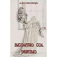 Incontro col destino (Italian Edition)