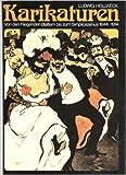 Karikaturen. Von den Fliegenden Blättern zum Simplicissimus 1844 - 1914 - Hollweck Ludwig