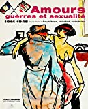 Amours, guerres et sexualité - (1914-1945)