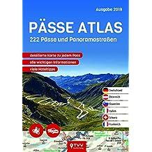 PÄSSE ATLAS 2019: 222 Pässe und Panoramastraßen