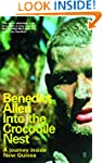 Into the Crocodile Nest: A Journey In...