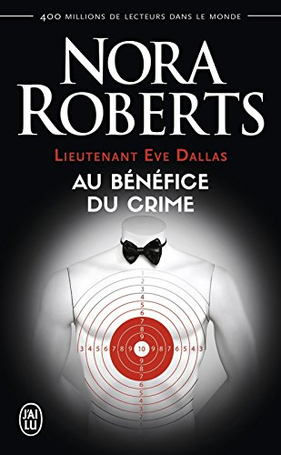 Lieutenant Eve Dallas (Tome 3) - Au bnfice du crime