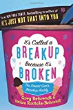 It's Called a Breakup Because It's Broken: The Smart Girl's Breakup Buddy