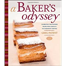 A Baker's Odyssey: Celebrating Time-Honored Recipes from Ameria's Rich Immigrant Heritage [With DVD-ROM]: Celebrating Time-honored Recipes from America's Rich Immigrant Heritage