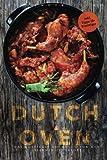 Dutch Oven - Das rustikale Kochbuch für den eisernen Feuertopf (inkl. Tipps für Einsteiger) - Alexander Fjord