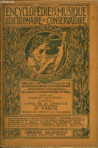 ENCYCLOPEDIE DE LA MUSIQUE & DICTIONNAIRE DU CONSERVATOIRE - DEUXIEME PARTIE : TECHNIQUE - ESTHETIQUE - PADAGOGIE - FASCICULE 9 : ACOUSTIQUE MUSICALE (SUITE) + LES THEORIES HARMONIQUES PAR LUCIEN CHEVAILLIER. par LAVIGNAC ALBERT