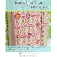 Baby's First Year Mini Album Tutorial (English Edition)