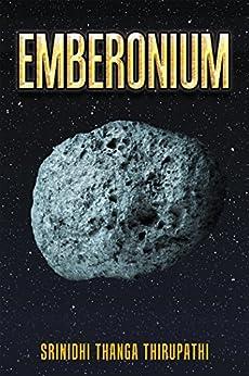 Emberonium by [Thirupathi, Srinidhi Thanga]