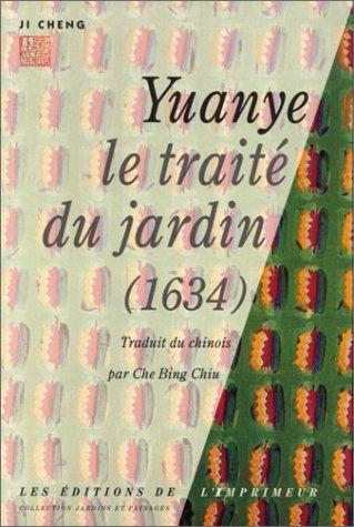 Yuanye : Le Traité du jardin, 1634
