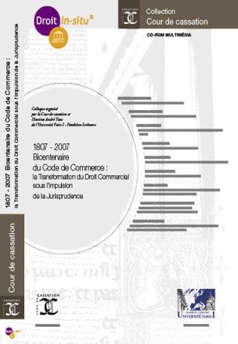 1807-2007 Bicentenaire du code de commerce : la transformation du droit commercial sous l'impulsion de la jurisprudence par Philippe Pétel