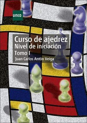 Curso de ajedrez. Nivel de iniciación. Tomo I (CIENCIAS SOCIALES Y JURÍDICAS)