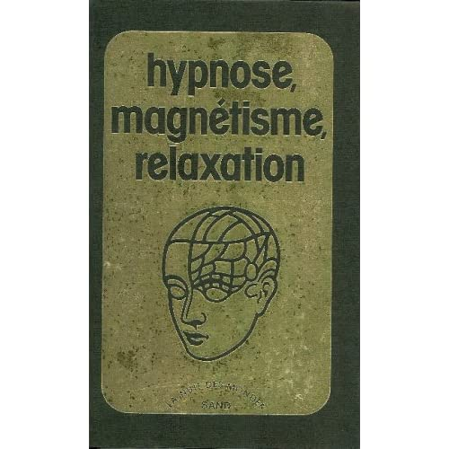 Hypnose, magnétisme, relaxation