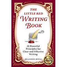 The Little Red Writing Book: 20 Powerful Principles for Clear and Effective Writing (International Edition)