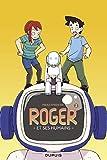 Roger et ses humains - Tome 2 - Roger et ses humains 2 - Format Kindle - 9791034736775 - 9,99 €